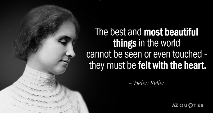 Quotation-Helen-Keller-The-best-and-most-beautiful-things-in-the-world-cannot-15-50-06