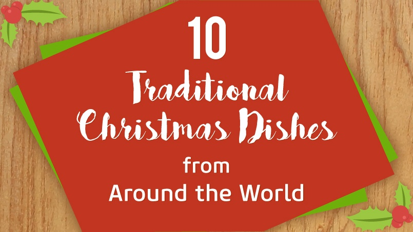 Do You Know Where These 10 Christmas Dishes Are From?
