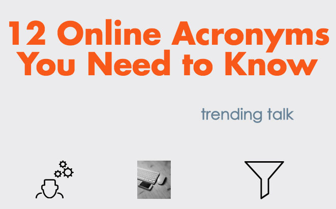 12 Online Acronyms You Need To Know